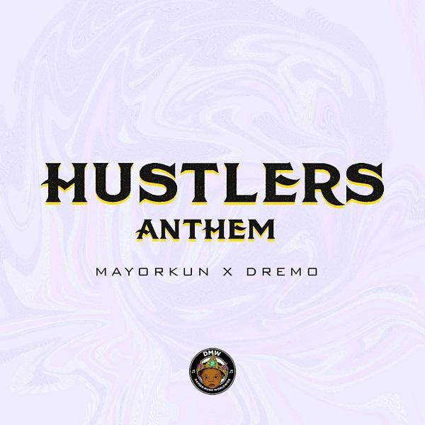 [Music] Dremo Ft. Mayorkun – Hustlers Anthem