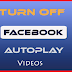 Facebook Disable Autoplay