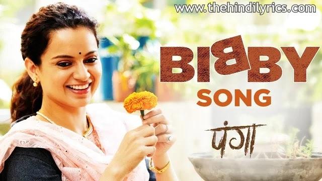 Bibby Lyrics – Panga | Annu Kapoor