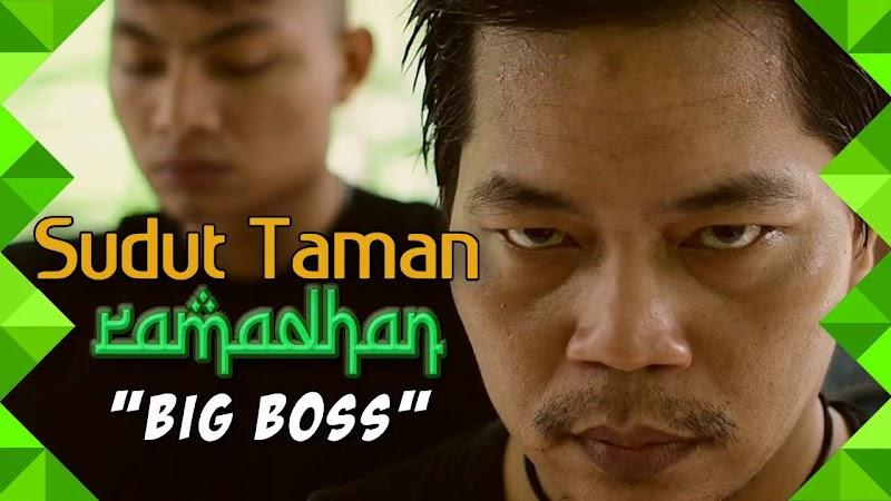 BIG BOSS -  Sudut Taman Ramadhan (Eps.2)