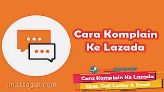 Cara Komplain ke Lazada
