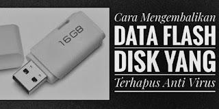 Cara Mengembalikan Data Flash Disk Yang Terhapus Anti Virus