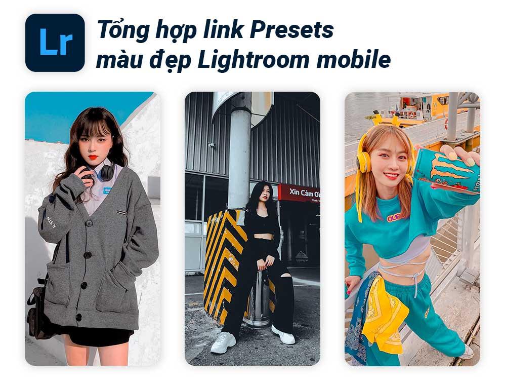Tổng hợp Top link Presets màu đẹp Lightroom mobile