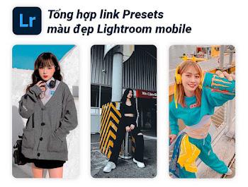 Tổng hợp link Presets màu đẹp cho Lightroom mobile