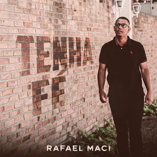 Tenha Fé - Rafael Maci