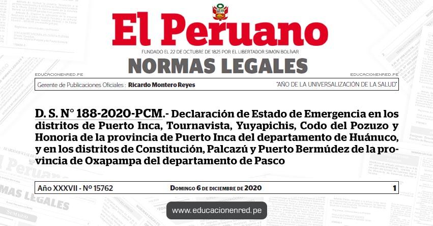 D. S. N° 188-2020-PCM.- Declaración de Estado de Emergencia en los distritos de Puerto Inca, Tournavista, Yuyapichis, Codo del Pozuzo y Honoria de la provincia de Puerto Inca del departamento de Huánuco, y en los distritos de Constitución, Palcazú y Puerto Bermúdez de la provincia de Oxapampa del departamento de Pasco