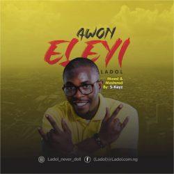Download Mp3: Ladol – Awon Eleyi