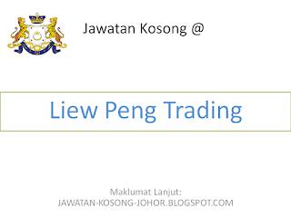 Jawatan Kosong Di Liew Peng Trading Sdn Bhd
