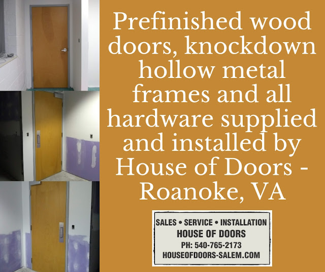 Prefinished wood doors, knockdown hollow metal frames and all hardware supplied and installed by House of Doors - Roanoke, VA