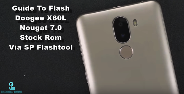 Guide To Flash Doogee X60L Nougat 7.0 Stock Rom Via SP Flashtool