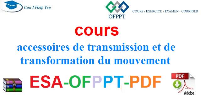 Accessoires de transmission et de transformation du mouvement Électromécanique des Systèmes Automatisées-ESA-OFPPT-PDF