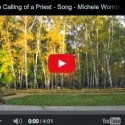 Link to: The Calling of a Priest - Song/Video