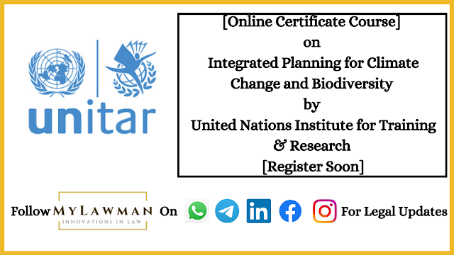 [Online Certificate Course] on Integrated Planning for Climate Change and Biodiversity by United Nations Institute for Training & Research [Register Soon]