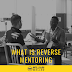 What is reverse mentoring