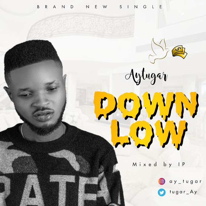 [Mp3] AY Tugar - Down Low