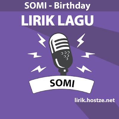 Lirik Lagu Birthday - Somi - Lirik Lagu Korea