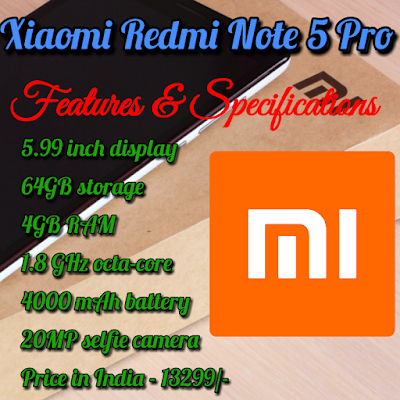 Features and Specifications of Xiaomi Redmi Note 5 Pro | Xiaomi Redmi Note 5 Pro-Complete Information