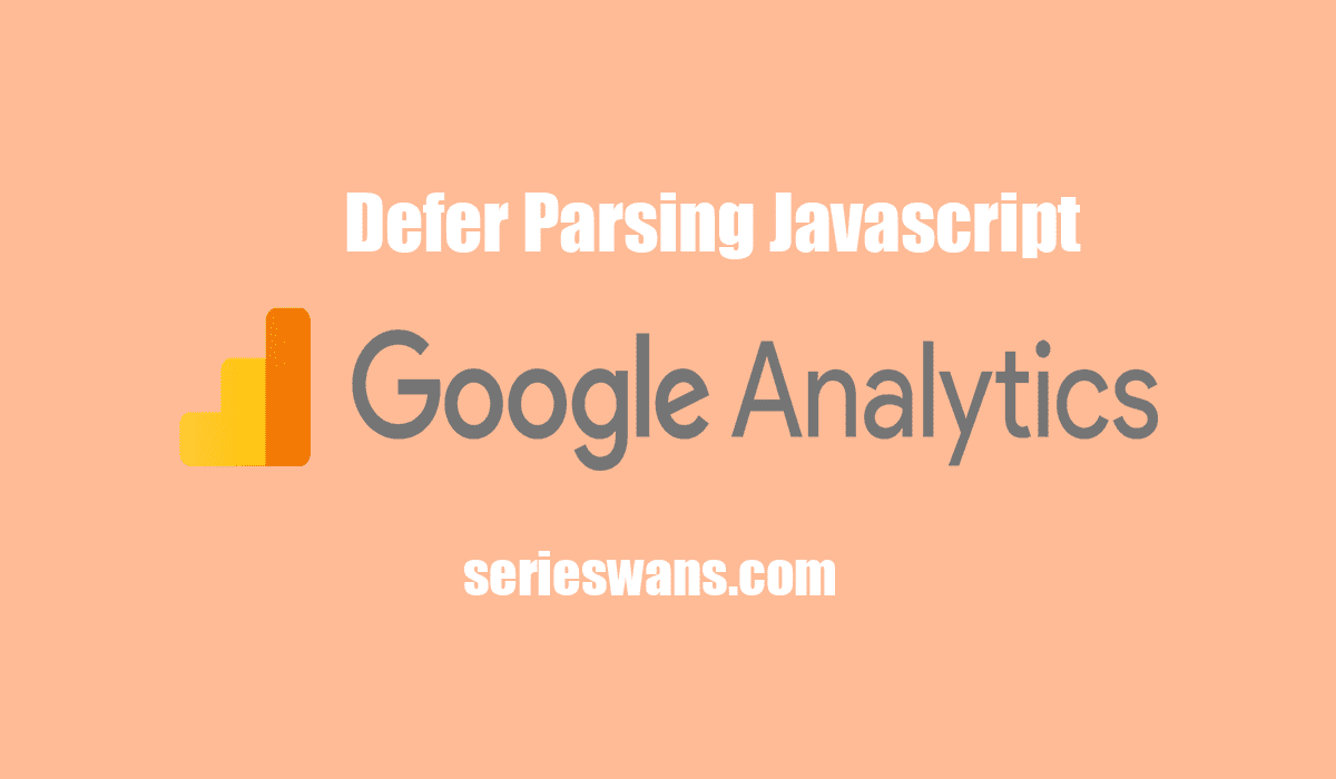 Mengatasi Defer Parsing Script Google Analitycs di Blog