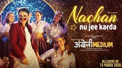 Nachan Nu Jee Karda Lyrics | Angrezi Medium Song Download