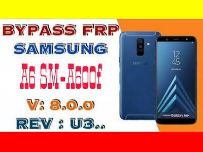 REMOVE FRP SAMSUNG A6 SM-A600FN ANDROID 8.0.0 / REV : U3 / FRP A600F U3