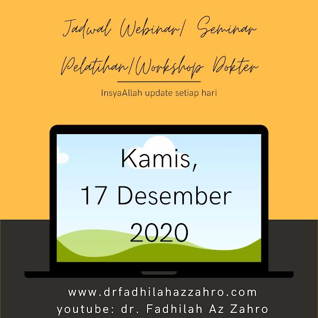 (Kamis, 17 Desember 2020) Jadwal Webinar/Seminar Pelatihan/Workshop Dokter