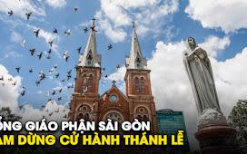 Tổng Giáo phận Sài Gòn tạm ngưng sinh hoạt mục vụ từ 31-7-2020