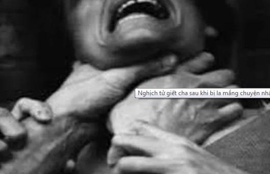 Quảng Ngãi: Bực tức vì bị la mắng, nghịch tử nhẫn tâm bóp cổ cha tử vong