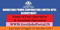 Karnataka Power Corporation Limited Recruitment 2017– 79 Operative & Assistant Operative
