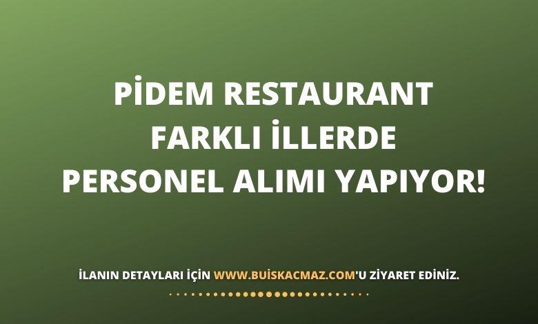 Pidem Restaurant Farklı İllerde Personel Alımı Yapıyor!