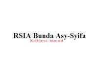 Lowongan Kerja RSIA Bunda Asy-Syifa Terbaru