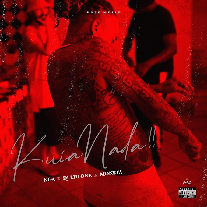 NGA x Monsta x Dj Liu One  - Kuia Nada (Rap) [Download]