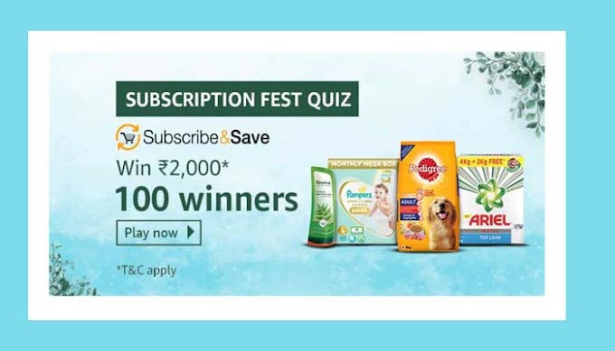 Amazon Subscription Fest Quiz Answers Win – Rs.2000 Pay Balance
