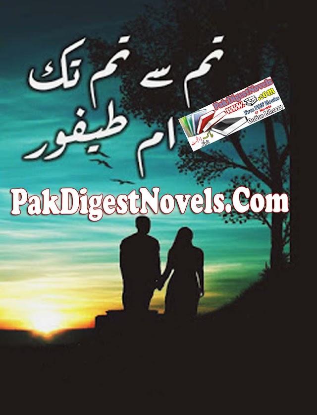 Tum Se Tum Tak Complete Novel By Umme Taifoor Pdf Free Download