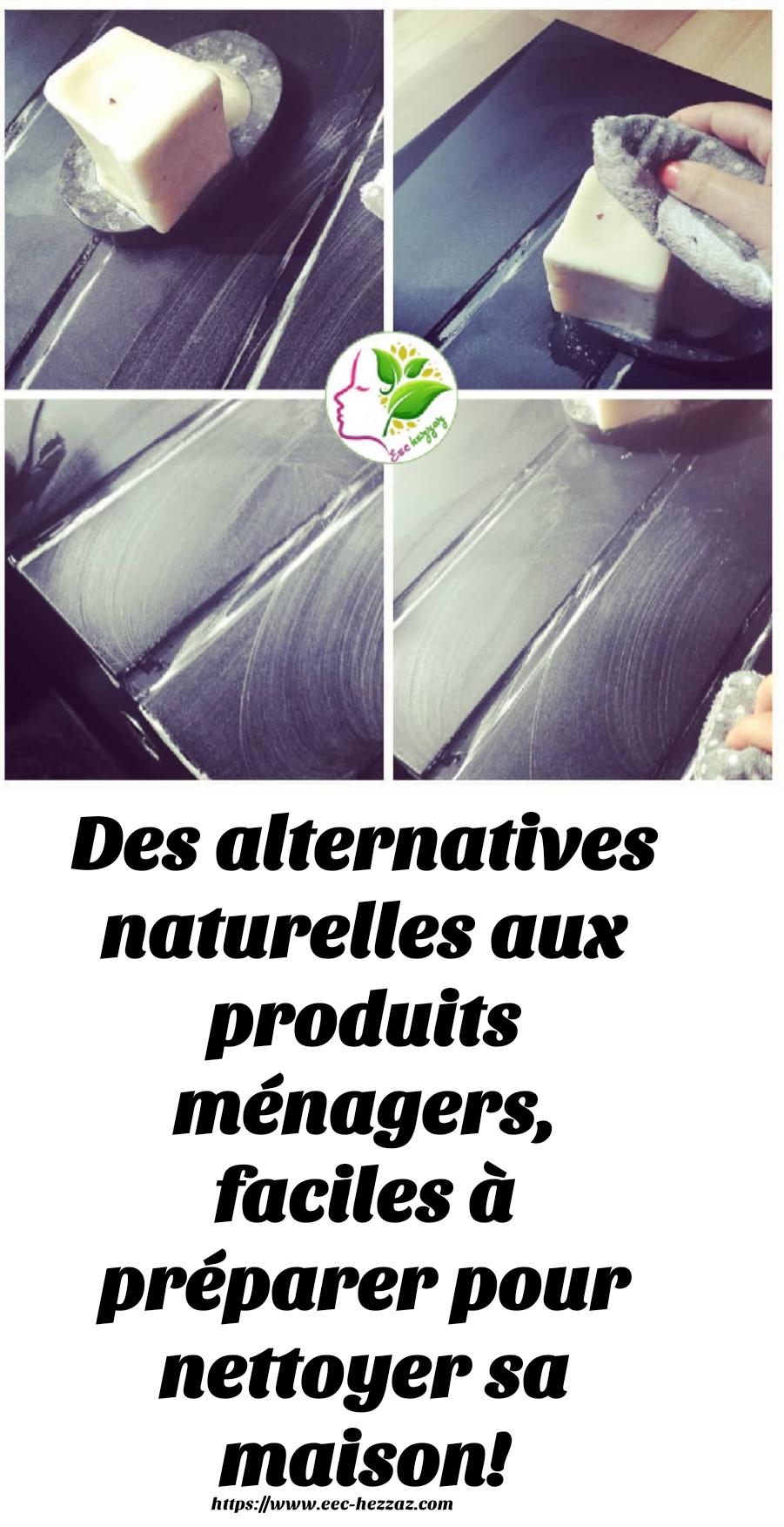 Des alternatives naturelles aux produits ménagers, faciles à préparer pour nettoyer sa maison!