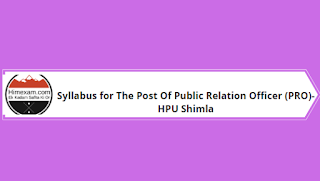 Syllabus for The Post Of Public Relation Officer (PRO)- HPU Shimla