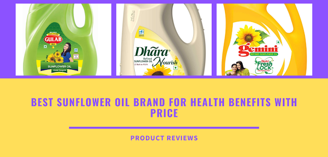 Best sunflower oil brand for health benefits with price
