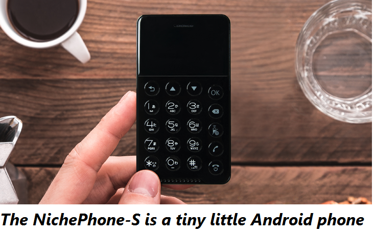 http://www.statetechnews.com/2017/11/the-nichephone-s-is-tiny-little-android.html