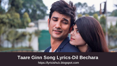 Taare Ginn Song Lyrics-Dil Bechara