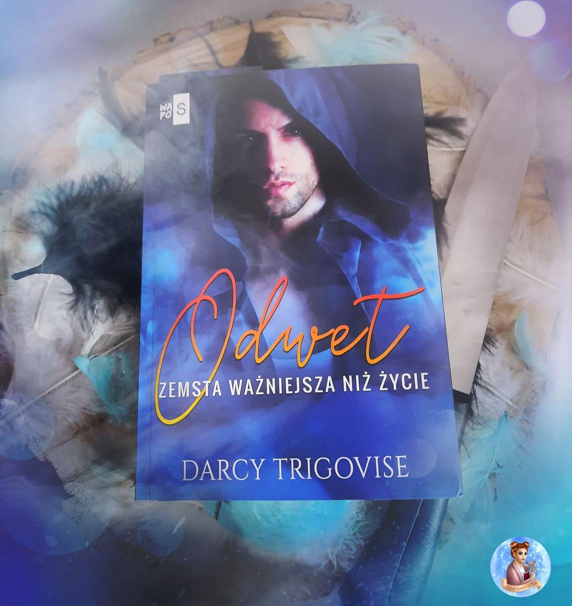 Darcy Trigovise - Odwet. Zemsta ważniejsza niż życie - Wydawnictwo WasPos - Recenzja