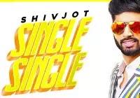 Single Single Lyrics | Shivjot Song Download