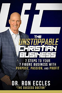 The Unstoppable Christian Business: 7 Steps to Your 7 Figure with Purpose, Passion, and Profit book promotion sites Ronald Eccles