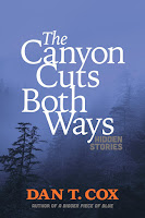 The Canyon Cuts Both Ways: Hidden Stories by Dan T. Cox