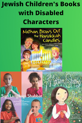 three children's books covers: Nathan Blows Out the Hanukkah Candles, Sigh Language Shabbat, The Mitten String and the title Jewish Children's Books with Disabled Characters