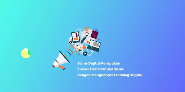 Pengertian Bisnis Digital disertai Konsep dan Keunggulannya
