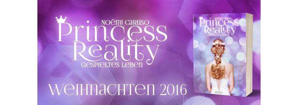 Buchankündigung - Princess Reality von Noëmi Caruso