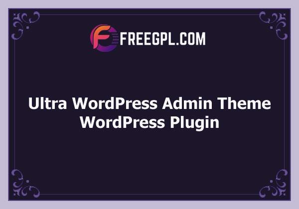 Ultra WordPress Admin Theme Free Download