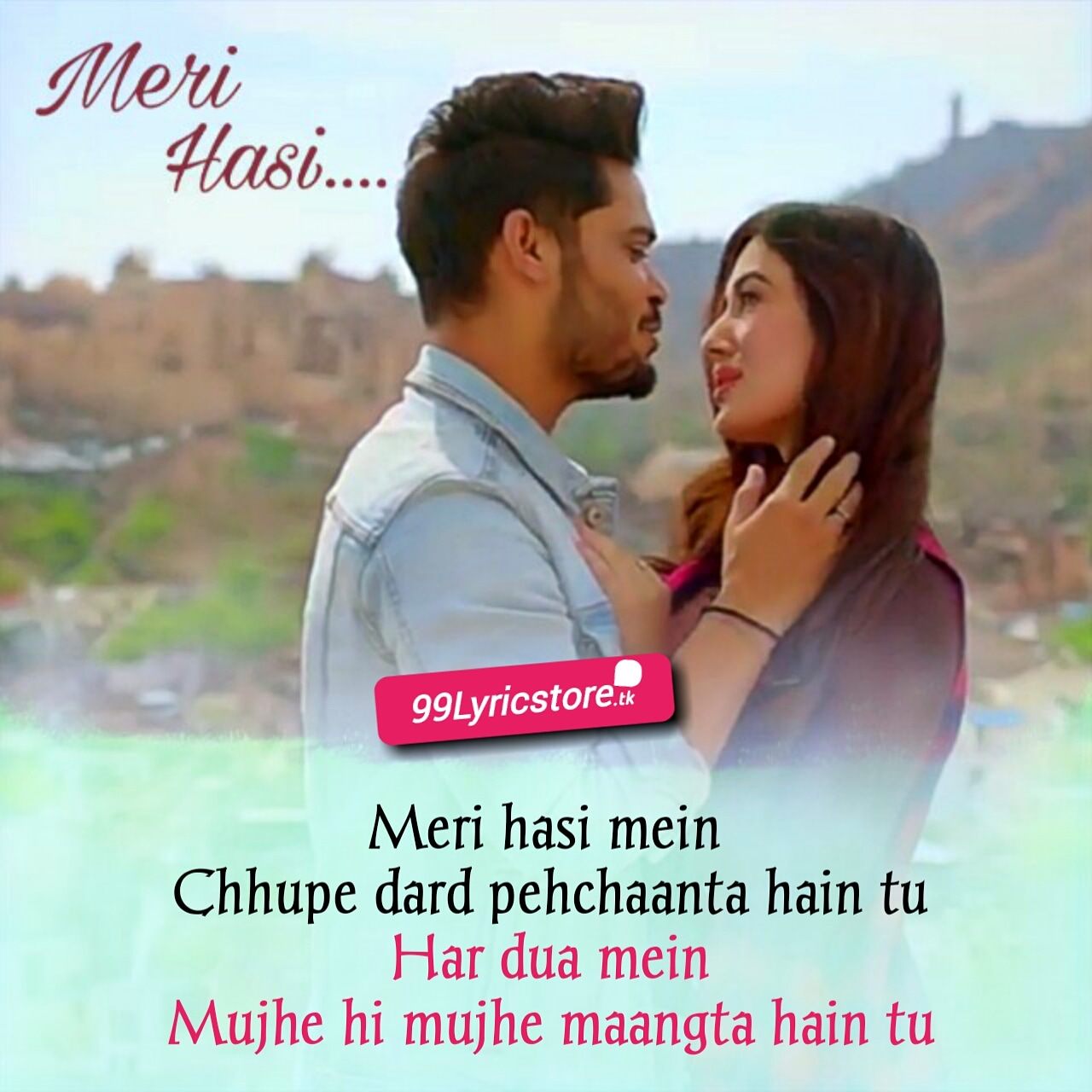 Meri Hasi Song Lyrics Sung By Yasser Desai and Aakanksha Sharma
