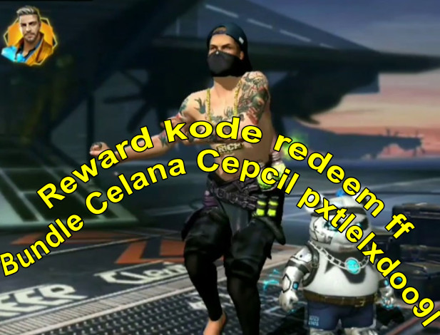 Kode Redeem Celana Cepcil pxtlelxdoo9l ff