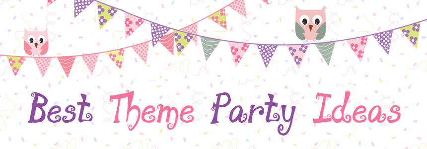 Best Theme Party Ideas