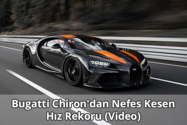 Bugatti Chiron Hız Rekoru Video İzle